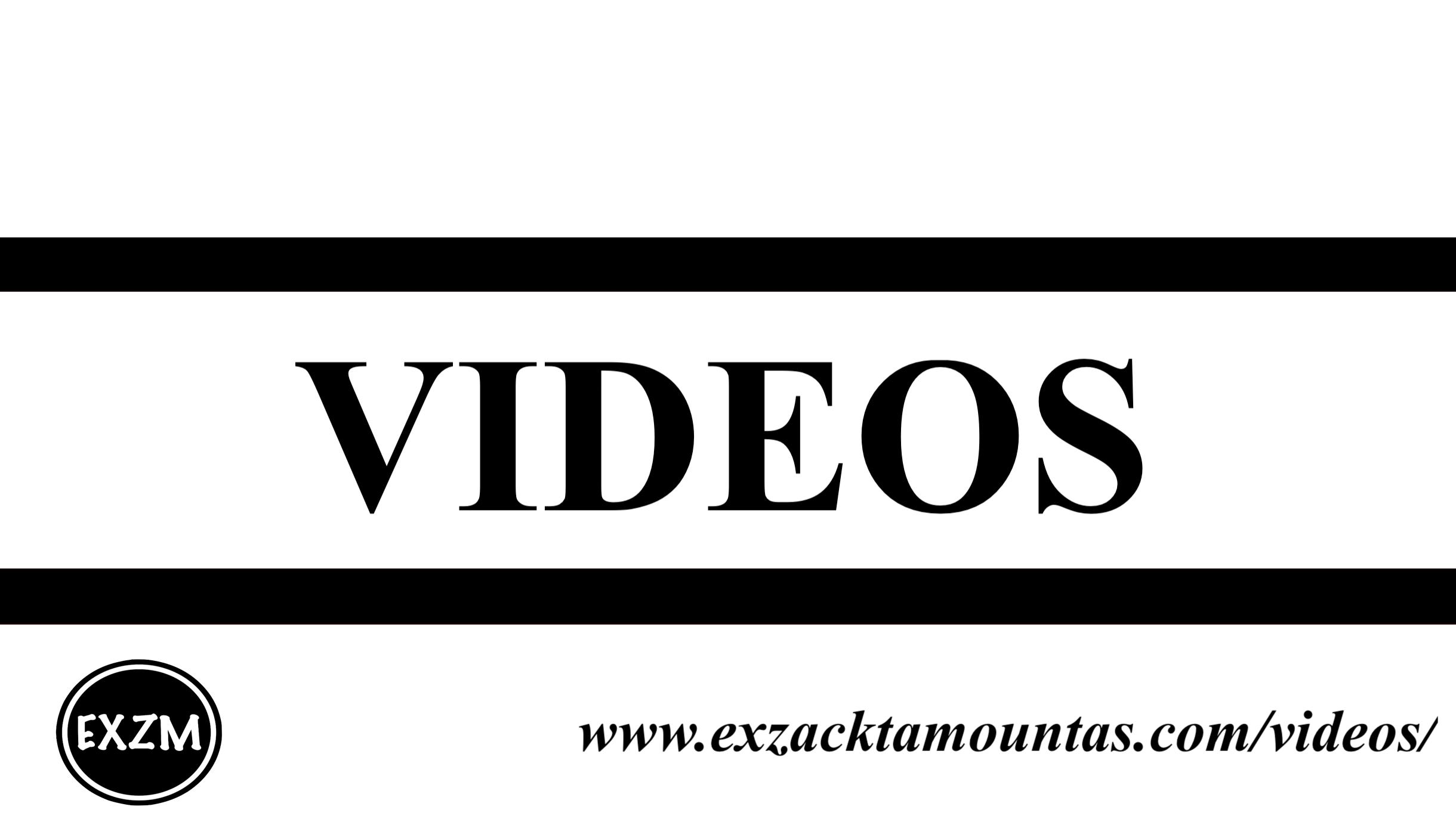 Videos EXZM 10 2 2019