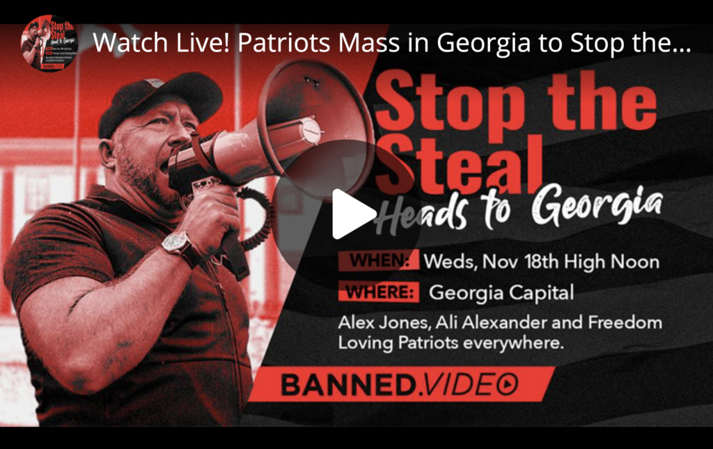 Watch Alex Jones Live Patriots Mass in Atlanta Georgia to Stop the Steal November 18th 2020