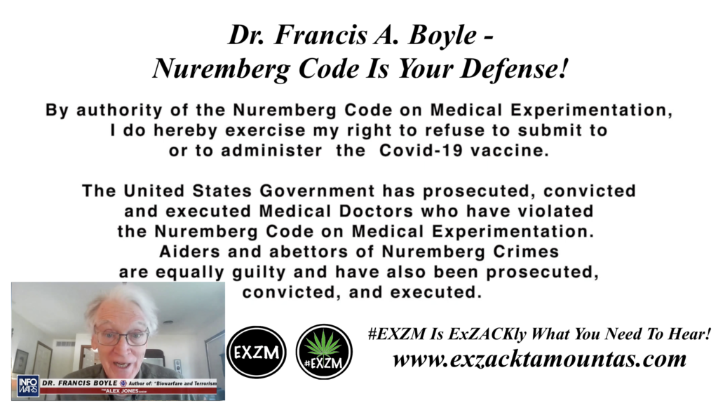 Dr Francis A Boyle Nuremberg Code Is Your Defense Alex Jones Infowars EXZM Zack Mount May 2nd 2021