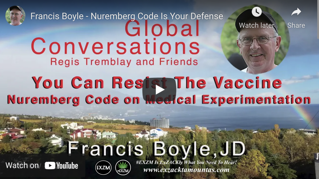 Global conversations Regis Tremblay and Friends Dr Francis A Boyle Nuremberg Code Is Your Defense Alex Jones Infowars EXZM Zack Mount May 2nd 2021