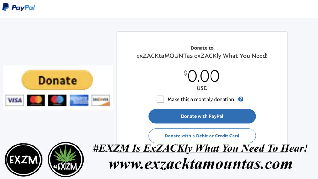 Paypal DONATE To ZACK MOUNT EXZM exZACKtaMOUNTas May 21st 2021