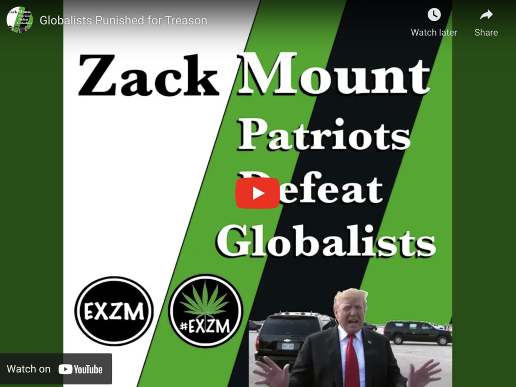 Globalists Punished for Treason By Zack Mount EXZM Zack Mount March 29th 2019
