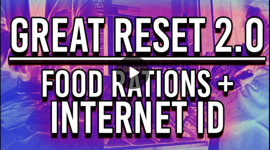 Great Reset 2 0 Equals Food Rationing Internet ID EXZM Zack Mount July 11th 2021