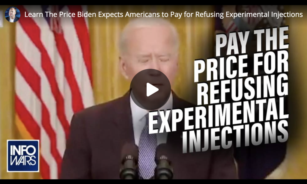 Learn The Price Biden Expects Americans to Pay for Refusing Experimental Injections EXZM Zack Mount May 18th 2021