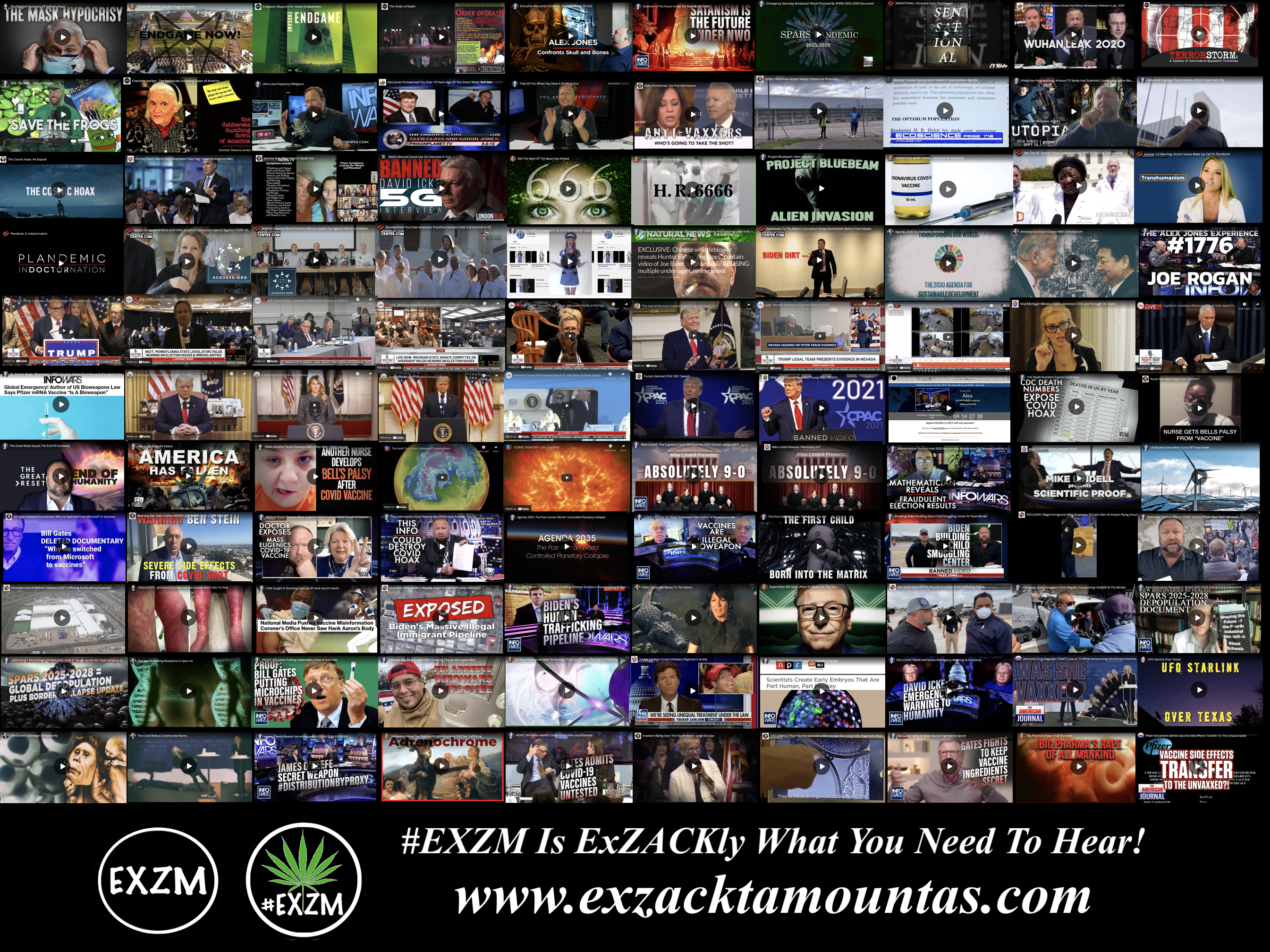 MOST WATCHED VIDEOS ON BANNED VIDEO DEEP STATE GLOBALISTS DEPOPULATION ELECTION FRAUD AND MUCH MORE EXZM Zack Mount July 18th 2021