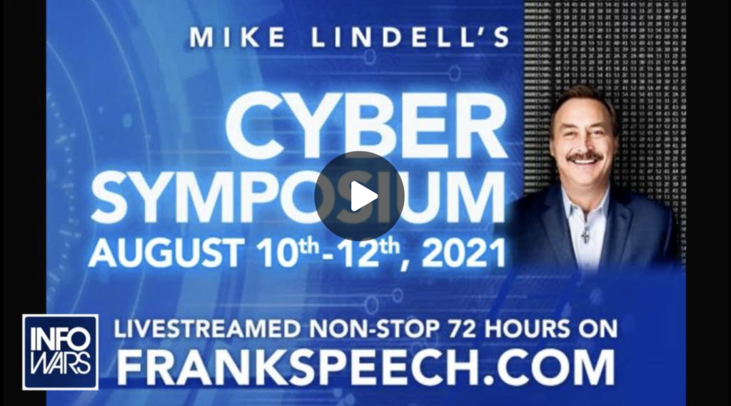 Mike Lindell Announces Cyber Symposium to Fight for Free Speech EXZM Zack Mount July 30th 2021