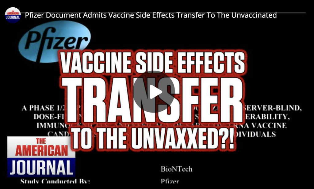 Pfizer Document Admits Vaccine Side Effects Transfer To The Unvaccinated EXZM Zack Mount April 29th 2021