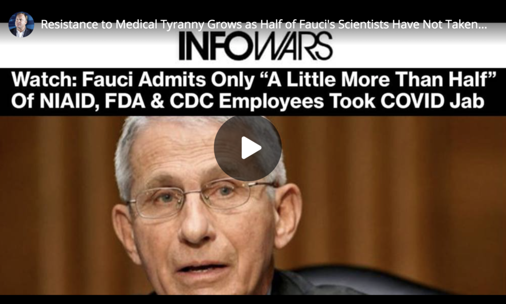 Resistance to Medical Tyranny Grows as Half of Faucis Scientists Have Not Taken Covid19 Injections EXZM Zack Mount May 17th 2021