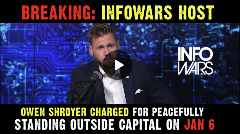 Breaking Infowars Host Owen Shroyer Charged for Peacefully Standing Outside Capital on Jan 6th EXZM Zack Mount August 20th 2021