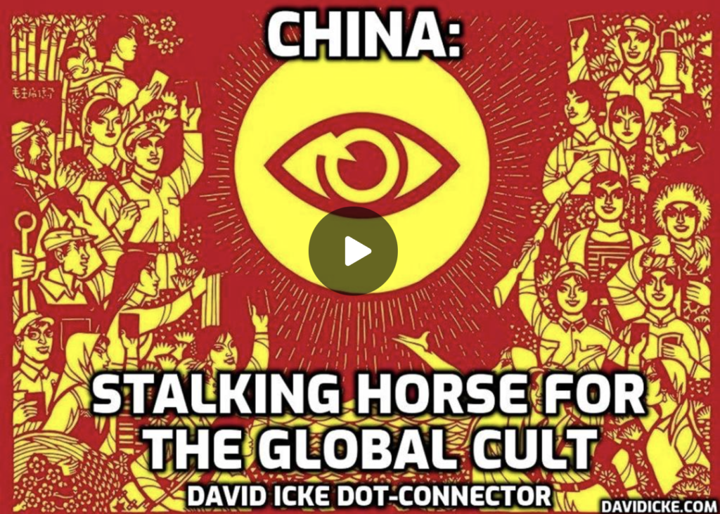 China Stalking Horse For The Global Cult David Icke DotConnector Videocast EXZM Zack Mount August 5th 2021