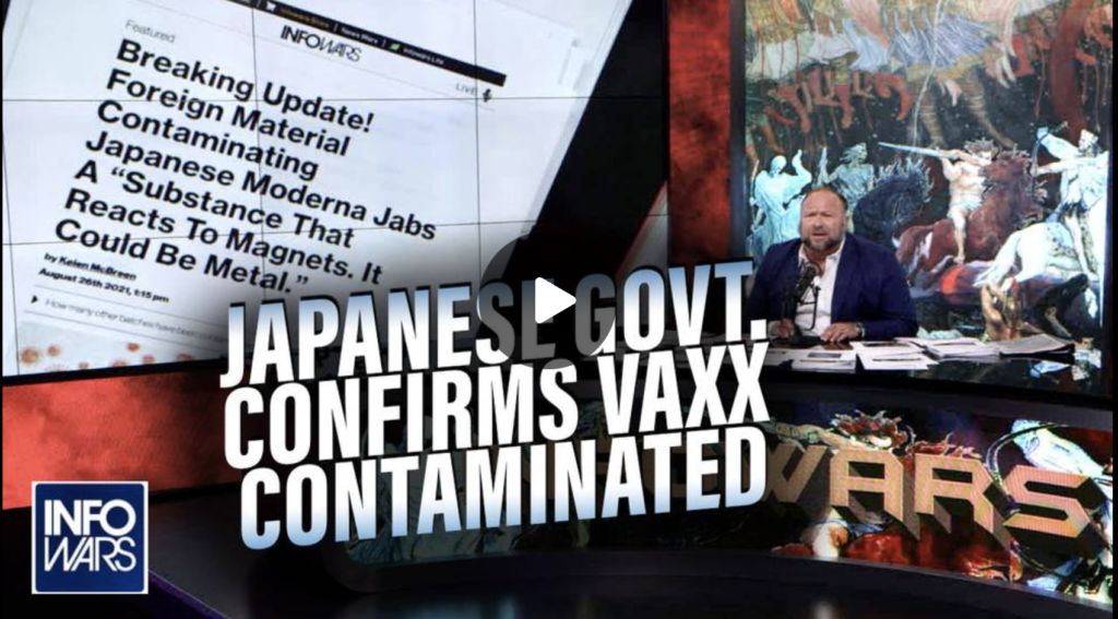 GLOBAL BOMBSHELL Japanese Govt Confirms COVID Vaccines Contaminated with Metal EXZM Zack Mount August 27th 2021