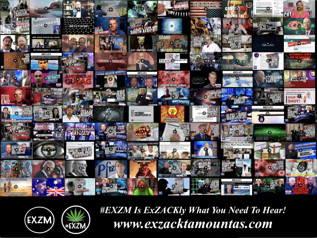 MOST WATCHED VIDEOS ON BANNED VIDEO DEEP STATE GLOBALISTS DEPOPULATION ELECTION FRAUD AND MUCH MORE EXZM Zack Mount August 22nd 2021