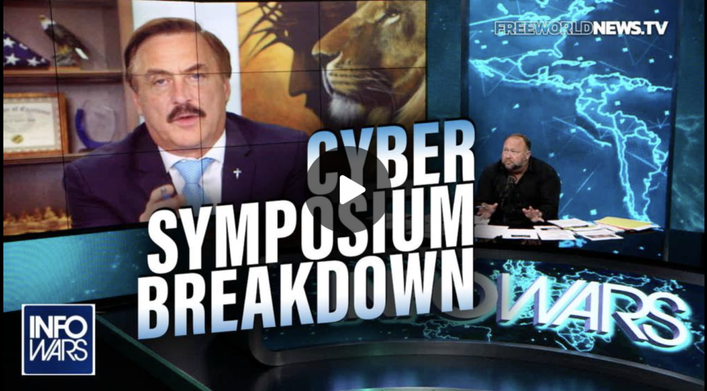 Mike Lindell Joins Infowars to Expose What Really Happened at the Cyber Symposium EXZM Zack Mount August 18th 2021