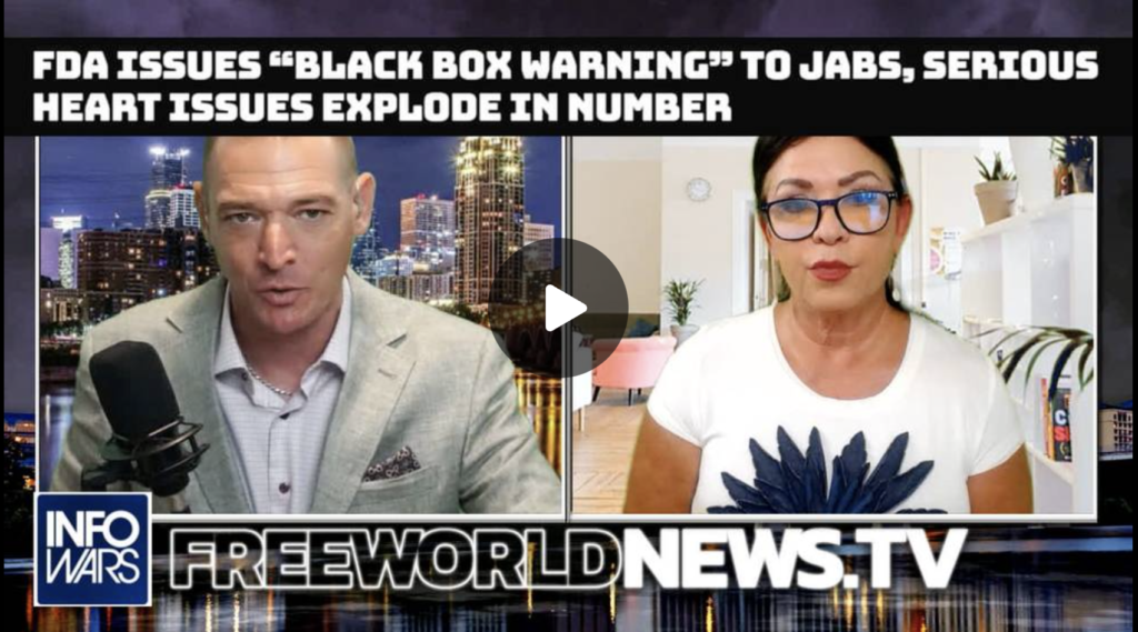 REPORT FDA Issues Black Box WARNING to Jabs SERIOUS Heart Issues Explode in Number EXZM Zack Mount August 13th 2021