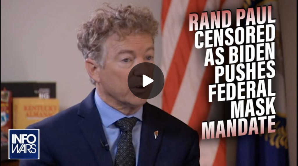 See the Censored Rand Paul Video on the Fraud of Masks as Biden Pushes Federal Mask Mandate EXZM Zack Mount August 11th 2021