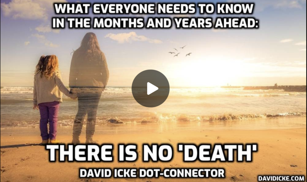 What Everyone Needs To Know In The Months and Years Ahead There Is No Death David Icke Dot Connector EXZM Zack Mount August 18th 2021
