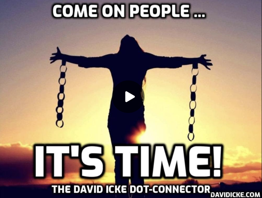 Come On People Its Time The David Icke Dot Connector Videocast EXZM Zack Mount September 17th 2021