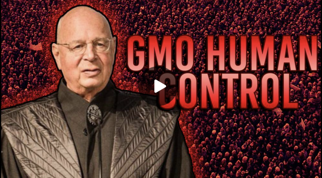 Great Reset Mastermind Announces Plan For The Forced GMO Takeover Of Every Human Body EXZM Zack Mount September 5th 2021