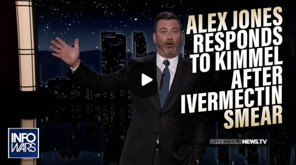 VIDEO Jimmy Kimmel Calls for the Death of Unvaxxed Recycles Hoax Ivermectin Report Alex Responds EXZM Zack Mount September 8th 2021